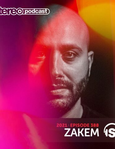 Zakem | Stereo Productions Podcast 388 | Week 06 2021