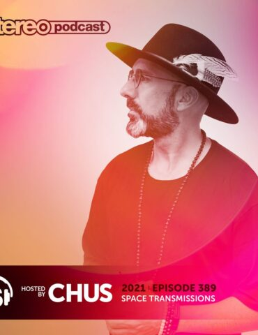 CHUS | Stereo Productions Podcast 389 | Week 07 2021