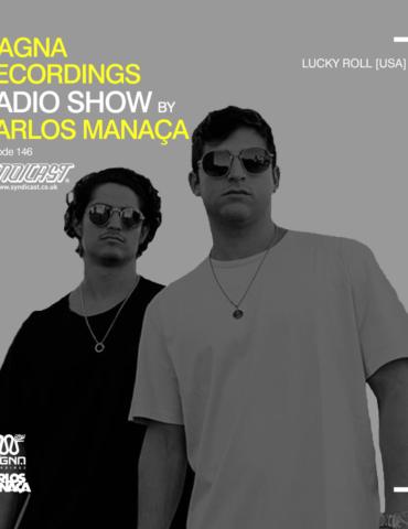 Magna Recordings Radio Show by Carlos Manaça 146 | Lucky Roll [USA]