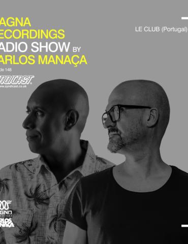 Magna Recordings Radio Show by Carlos Manaça 148   Le Club (Albufeira) Portugal