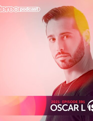 OSCAR L | Stereo Productions Podcast 391 | Week 09 2021
