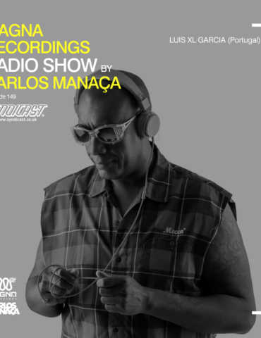Magna Recordings Radio Show by Carlos Manaça 149   Luis XL Garcia (Portugal)