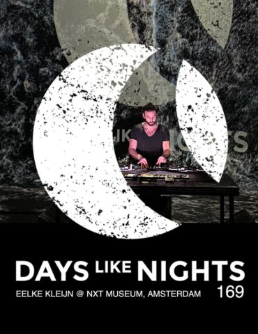 DAYS like NIGHTS 169 - Eelke Kleijn @ NXT Museum
