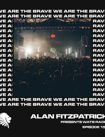 We Are The Brave Radio 150 (Studio Mix From Alan Fitzpatrick)