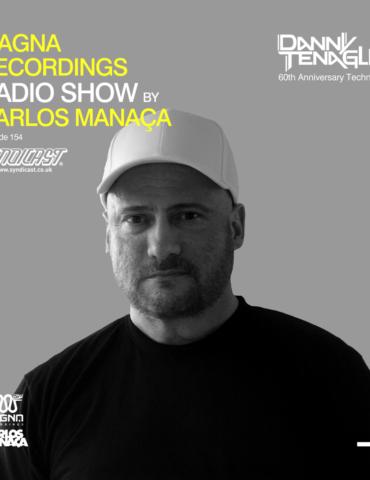 Magna Recordings Radio Show by Carlos Manaça 154   Danny Tenaglia [New York]