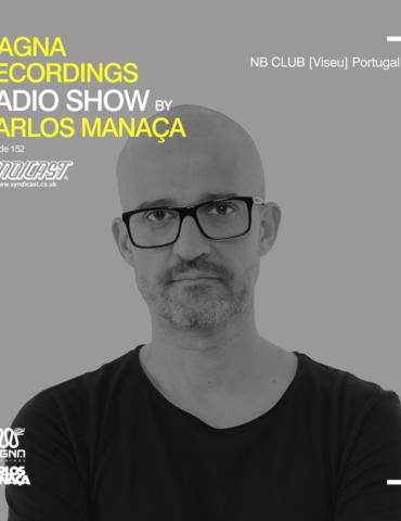 Magna Recordings Radio Show by Carlos Manaça 152   NB Club [Viseu] Portugal