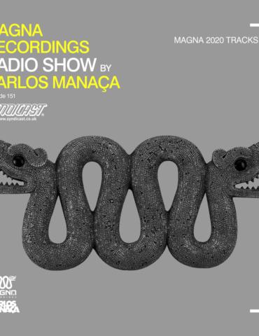 Magna Recordings Radio Show by Carlos Manaça 151   Magna 2020 Tracks
