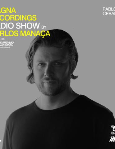 Magna Recordings Radio Show by Carlos Manaça 155   Pablo Ceballos [Los Angeles]