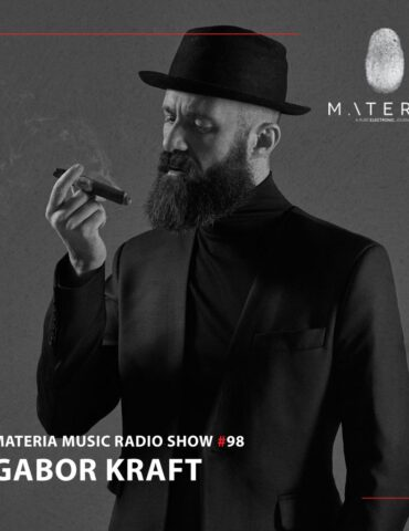 MATERIA Music Radio Show 098 with Gabor Kraft