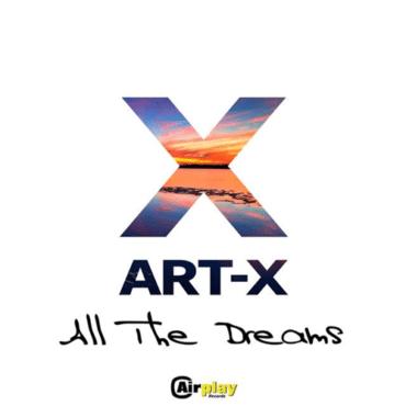 ART-X - All The Dreams (Radio Edit)