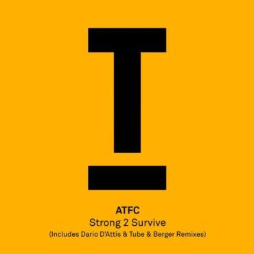 ATFC - Strong 2 Survive (Original Mix)
