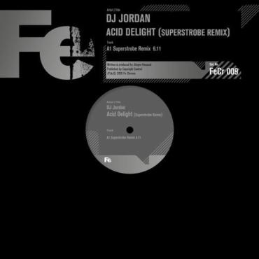 DJ Jordan - Acid Delight (Superstrobe Remix)