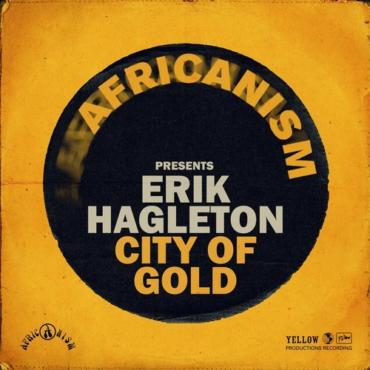 Erik Hagleton - City of Gold (Nico De Andrea Remix)