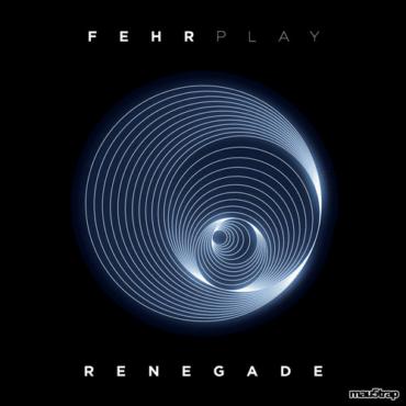 Fehrplay - Renegade (Original Mix)
