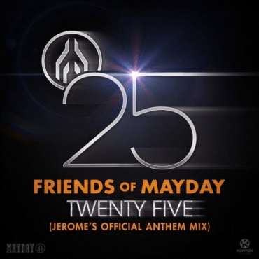 Friends Of Mayday - Twenty Five (Jerome's Official Anthem Mix)