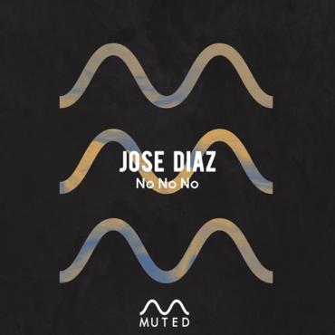 Jose Diaz - No No No (Original Mix)