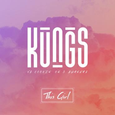 Kungs vs. Cookin' On 3 Burners - This Girl (Radio Edit)