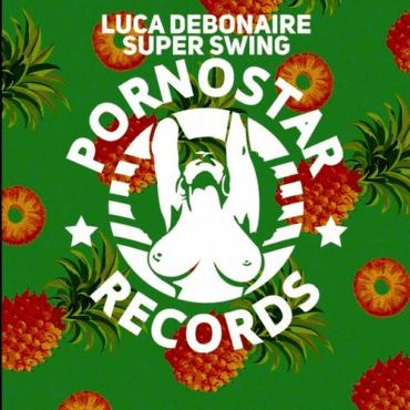 Luca Debonaire - Super Swing (Original Mix)