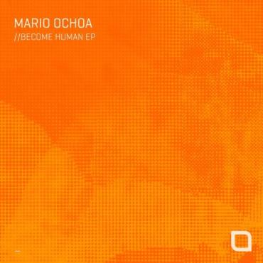 Mario Ochoa - Become Human (Original Mix)