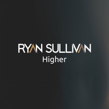 Ryan Sullivan - Higher (Original Mix)