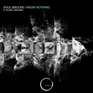 Soul Brucke - I Know Nothing (Original Mix)