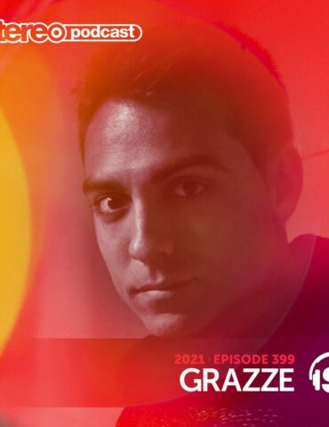 GRAZZE | Stereo Productions Podcast 399 | Week 17 2021