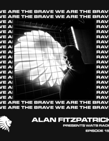 We Are The Brave Radio 156 (Studio Mix From Alan Fitzpatrick)