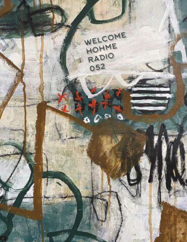 Welcome Hohme Radio 052 // Stay Hohme 018-1