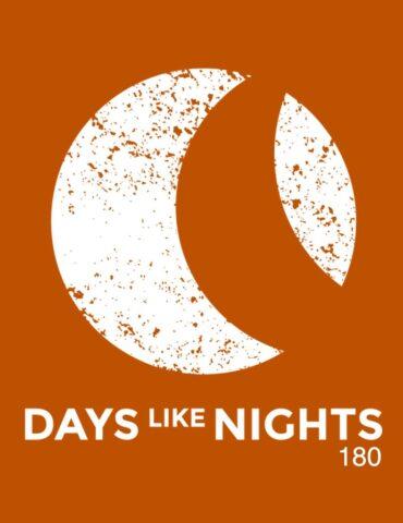 DAYS like NIGHTS 180