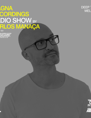 Magna Recordings Radio Show by Carlos Manaça 161   Deep House
