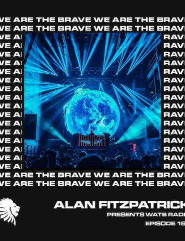We Are The Brave Radio 161 (Guest Mix From Ejeca)