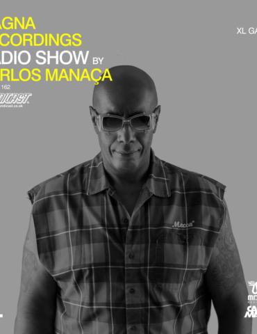 Magna Recordings Radio Show by Carlos Manaça 162   Luis XL Garcia [Portugal]