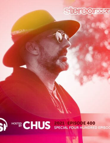 CHUS | Stereo Productions Podcast 400 | Week 18 2021
