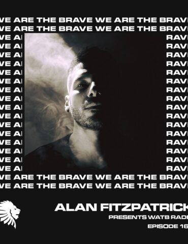 We Are The Brave Radio 160 (Guest Mix From Andres Campo)