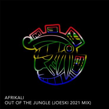 Afrikali - Out Of The Jungle (Joeski's 2021 Rmx)