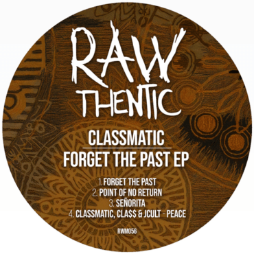 Classmatic - Forget The Past