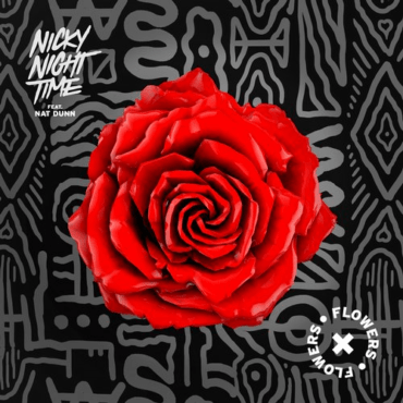 Nicky Night Time - Flowers feat. Nat Dunn (Extended Mix)