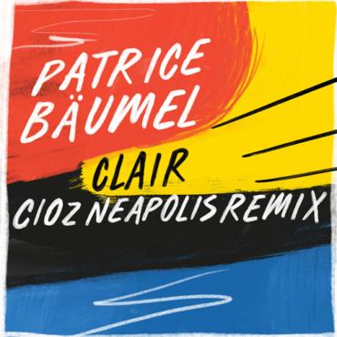 Patrice Baumel - Clair Cioz (Neapolis Remix)