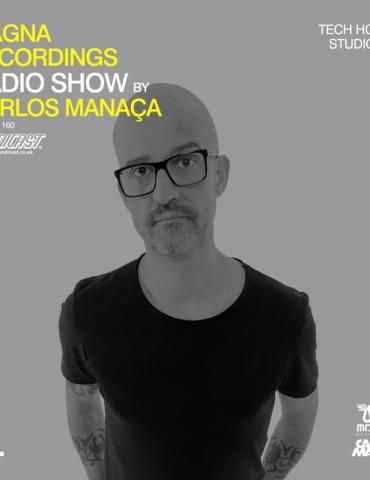 Magna Recordings Radio Show by Carlos Manaça 160 | Tech House Studio Set