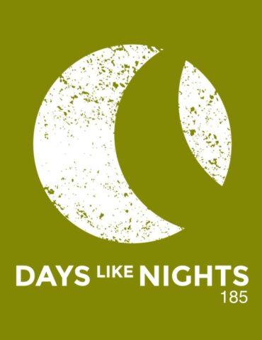 DAYS like NIGHTS 185