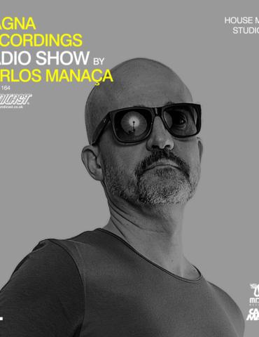 Magna Recordings Radio Show by Carlos Manaça 164   House Music Studio Set