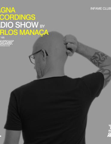 Magna Recordings Radio Show by Carlos Manaça 166   Infame Club [Pt.2] Lisbon