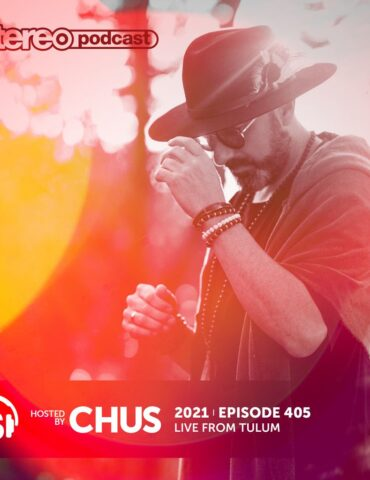 CHUS | LIVE FROM TULUM | Stereo Productions Podcast 405