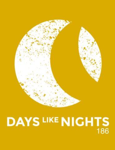 DAYS like NIGHTS 186