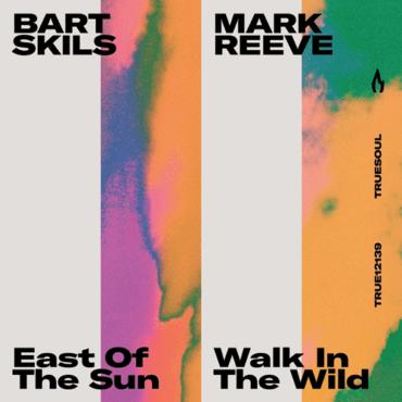 Bart Skils - East of the Sun (Original Mix)