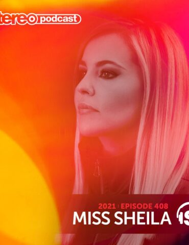 MISS SHEILA | Stereo Productions Podcast 408