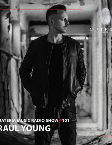 MATERIA Music Radio Show 101 with Raul Young