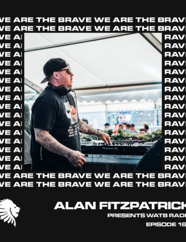 We Are The Brave Radio 163 (Studio Mix From Alan Fitzpatrick)