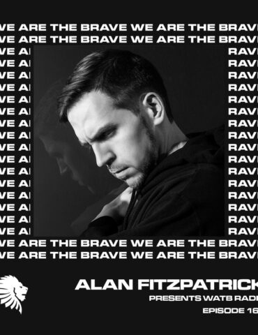 We Are The Brave Radio 168 (Guest Mix From Sam Wolfe)