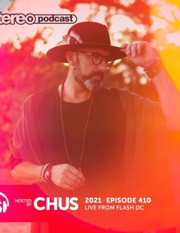 CHUS | LIVE FROM FLASH DC | Stereo Productions Podcast 410